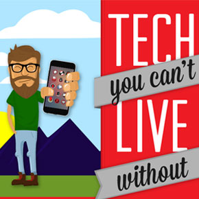 Tech You Can't Live Without