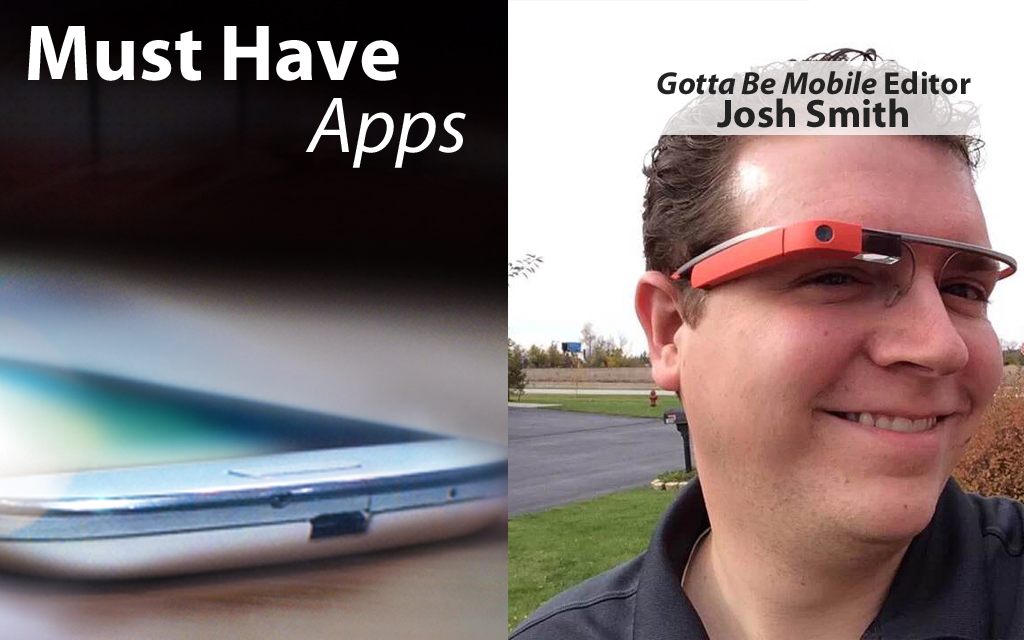 GottaBeMobile's Josh Smith's Must-have Apps