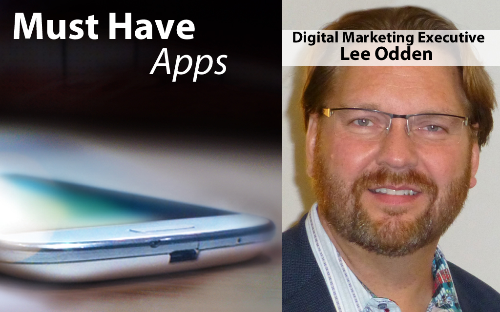 Digital Marketing Executive Lee Odden's Must-have Apps