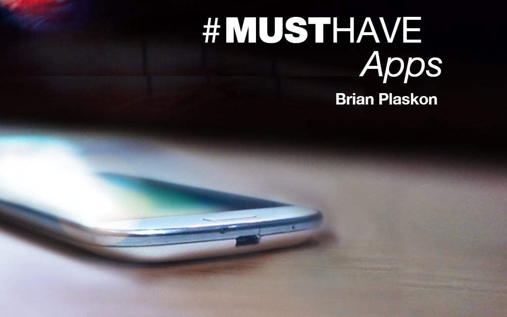 Brian Plaskon's Must-have Apps