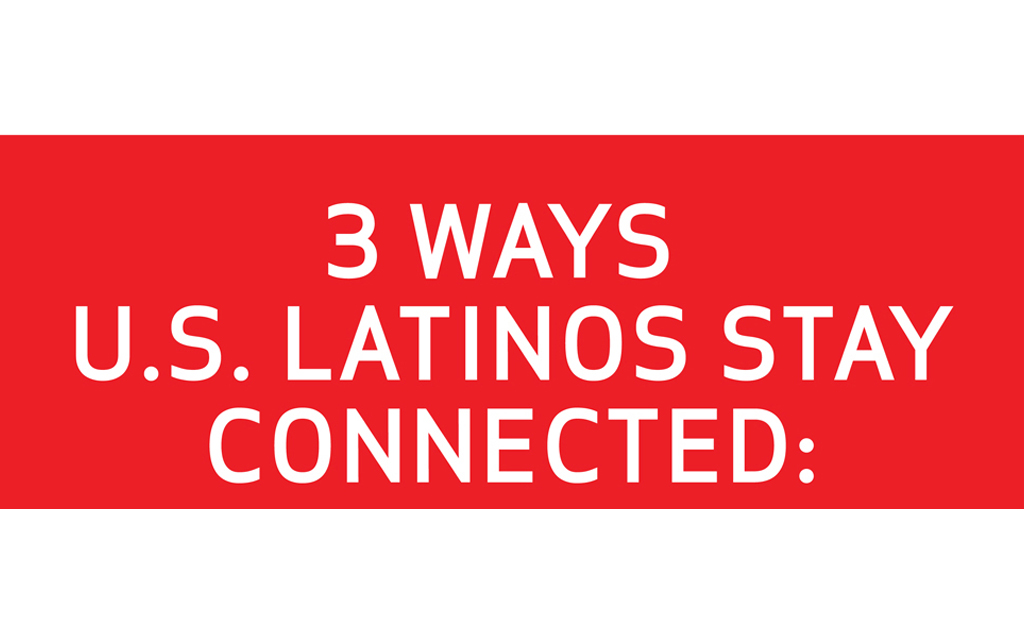 Latinos Stay Connected in More Ways Than One
