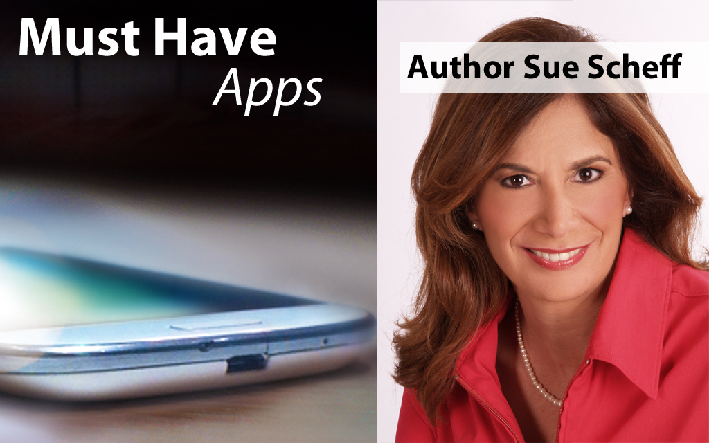 Author Sue Scheff's Must-have Apps
