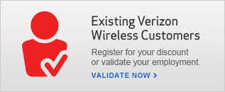 Existing Verizon Wireless Customers- Register for your discount or validate your employment.
